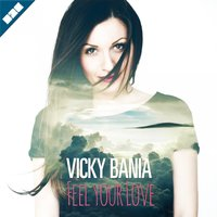 Feel Your Love — Vicky Bania