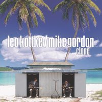 Clone — Leo Kottke, Mike Gordon