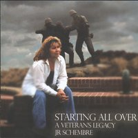 Starting All Over- A Veteran's Story — JR Schembre