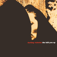 The Kill You E.P. — Darling Violetta