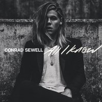 All I Know — Conrad Sewell