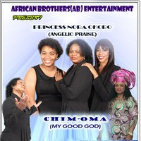 Chim-Oma (My Good God) — Princess Nora Okoro & Angelic Praise