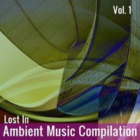 Lost in Ambient Music Compilation, Vol. 1 — сборник