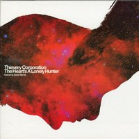 The Heart's A Lonely Hunter — Thievery Corporation