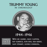 Complete Jazz Series 1944 - 1946 — Trummy Young