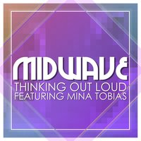 Thinking Out Loud — MIDWAVE