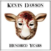 Hundred Years — Kevin Dawson