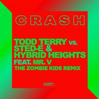 Crash — Mr.V, Todd Terry, Sted-E, Hybrid Heights