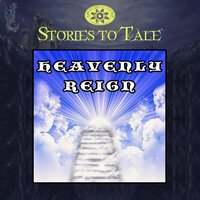 Stories To Tale Vol. 13: Heavenly Reign — Antoinette Tredanary