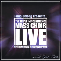 It's Your Time — Jamel Strong presents The Triple M Conference Mass Choir