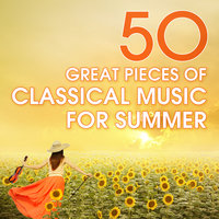 50 Great Pieces Of Classical Music For Summer — сборник