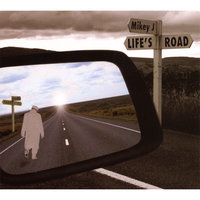 Life's Road — Mikey J