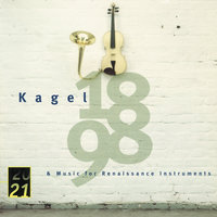 "Kagel: ""1898"" for Children's Voices and Instruments; Music for Renaissance Instruments — Aloys Kontarsky, Kurt Schwertsik, Mauricio Kagel, Armin Rosin, Adam Bauer, Brigitte Sylvestre"