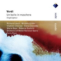 Verdi : Un ballo in maschera — Orchestra of Welsh National Opera, Michèle Crider, Maria Bayo, Elena Zaremba, Richard Leech, Vladimir Chernov, Carlo Rizzi & Orchestra of Welsh National Opera