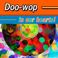 Doo-Wop in Our Hearts ! — сборник