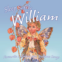 Sleep Softly William - Lullabies and Sleepy Songs — The London Fox Players, Frank McConnell, Ingrid DuMosch, Eric Quiram, Julia Plaut