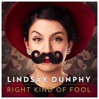 Right Kind of Fool — Lindsay Dunphy