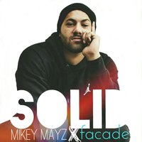 Solid — Facade, Mikey Mayz