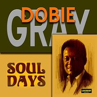 Soul Days — Dobie Gray