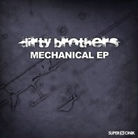 Mechanical - EP — Dirty Brothers