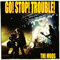 Go Stop Trouble — The Mods