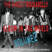 The Rarest Rockabilly Album In The World Ever Vol.2 — сборник
