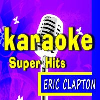 Karaoke Super Hits: Eric Clapton — Marcus Scott Band