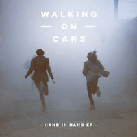 Hand In Hand EP — Walking On Cars