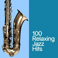 100 Relaxing Jazz Hits — сборник