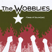 Flames of Discontent — The Wobblies