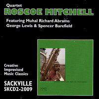 Quartet — George Lewis, Roscoe Mitchell, Muhal Richard Abrams, Spencer Barefield