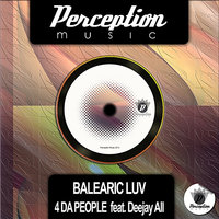 Balearic Luv — 4 Da People, Deejay All