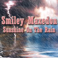 Sunshine In The Rain — Smiley Maxedon