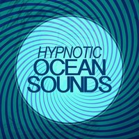 Hypnotic Ocean Sounds — Ocean Sounds Collection