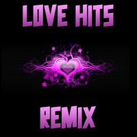 Love Hits Remix Compilation, Vol. 2 — Factory Music