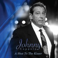 A Shot to the Kisser — Johnny Coppola