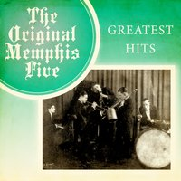Greatest Hits — The Original Memphis Five