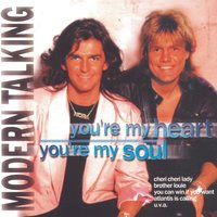 You' re My Heart, You' re My Soul — Modern Talking