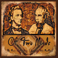 Of Two Minds: The Music of Frederic Chopin and Tobin Mueller — Tobin Mueller