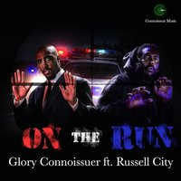 On the Run — Russell City, Glory Connoisseur