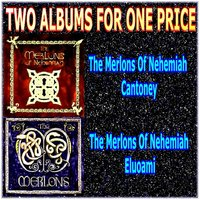 The Merlons of Nehemiah — Two Albums For One Price