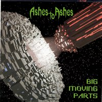Big Moving Parts — Ashes To Ashes