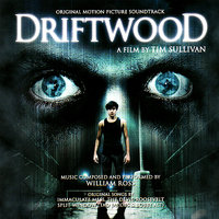 Driftwood: Original Motion Picture Soundtrack — William Ross