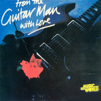 From the Guitar Man with My Love — Alan Austin