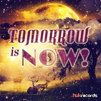 Tomorrow Is Now! — сборник