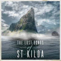 The Lost Songs Of St Kilda — Trevor Morrison, Scottish Festival Orchestra, James MacMillan