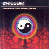 Chillum vol.1 - The Ultimate Tribal Ambient Journey — сборник