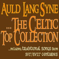 Auld Lang Syne - The Celtic Top Collection — сборник