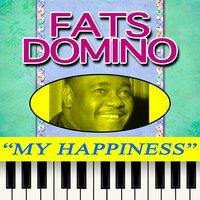 My Happiness — Fats Domino