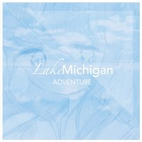 Adventure — LakeMichigan